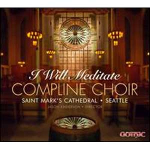 I Will Meditate By St. Mark's Cathedral Compline Choir (Audio CD)