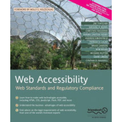 Web Accessibility: Web Standards and Regulatory Compliance / Edition 1