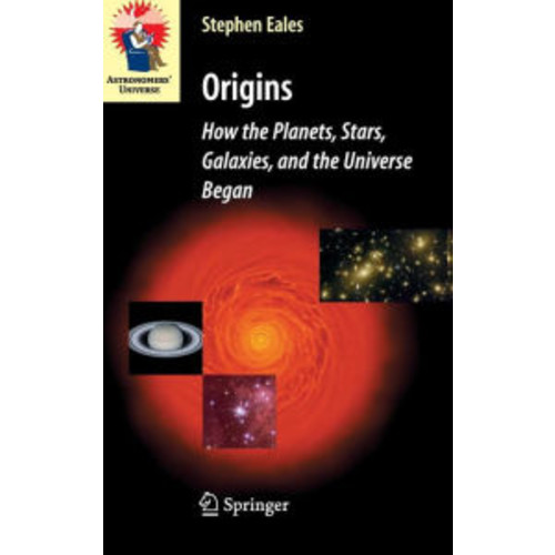 Origins: How the Planets, Stars, Galaxies, and the Universe Began / Edition 1