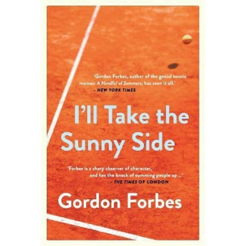 I'll Take the Sunny Side (Paperback) (Gordon Forbes)
