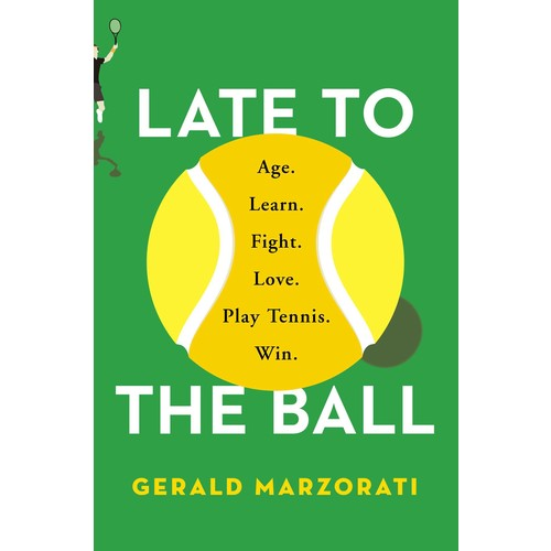 e to the Ball: Age, Learn, Fight, Love, Play Tennis, Win