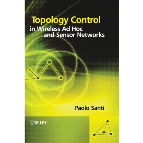 Topology Control in Wireless Ad Hoc and Sensor Networks / Edition 1