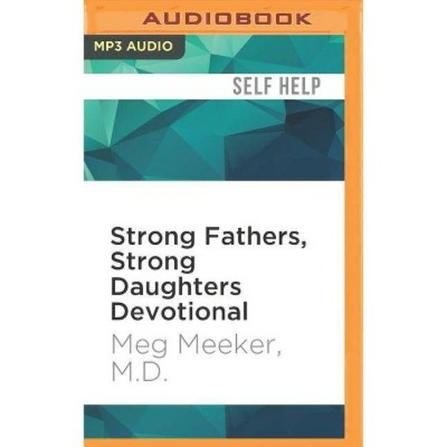 Strong Fathers, Strong Daughters Devotional (MP3-CD) (M.D. Meg Meeker)