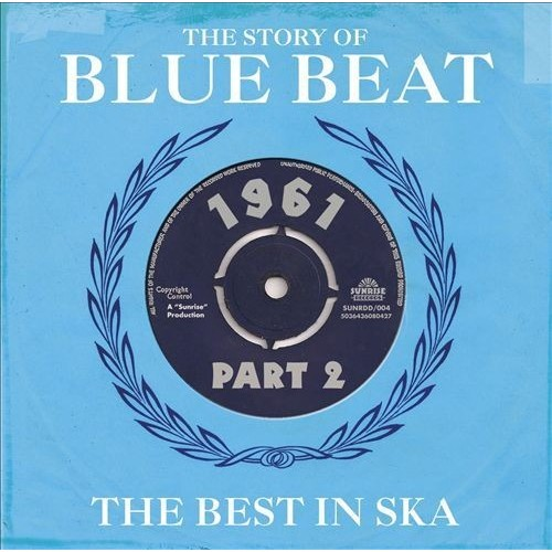 The Story of Blue Beat 1961, Vol. 2: The Best in Ska [CD]