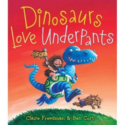 Dinosaurs Love Underpants (School And Library) (Claire Freedman)