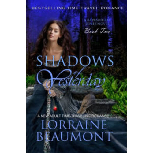 Shadows of Yesterday (Ravenhurst Series,# 2) A New Adult Time Travel Romance
