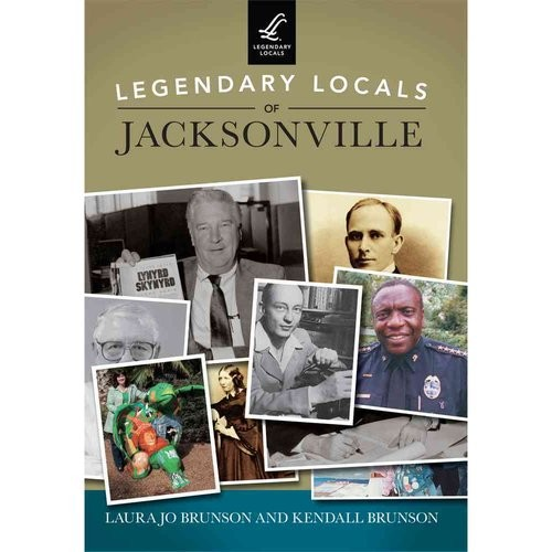 Legendary Locals of Jacksonville, Florida