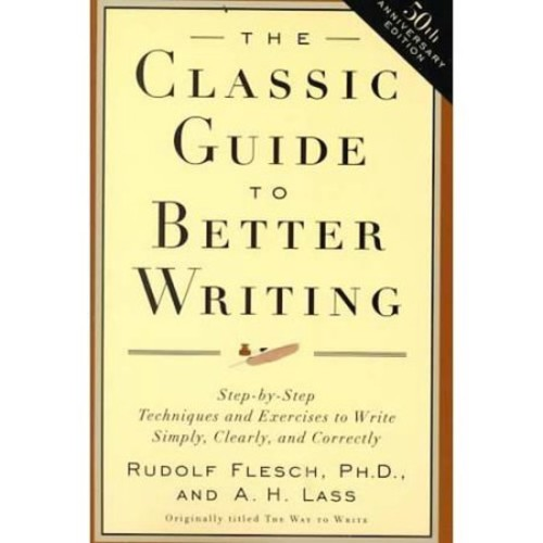 The Classic Guide to Better Writing: Step-by-Step Techniques and Exercises to Write Simply, Clearly and Correctly