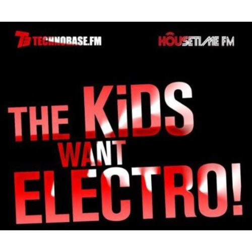 The Kids Want Electro [CD]