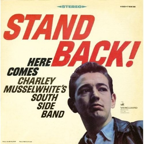 CHARLIE SOUTH SIDE BAND MUSSELWHITE - STAND BACK