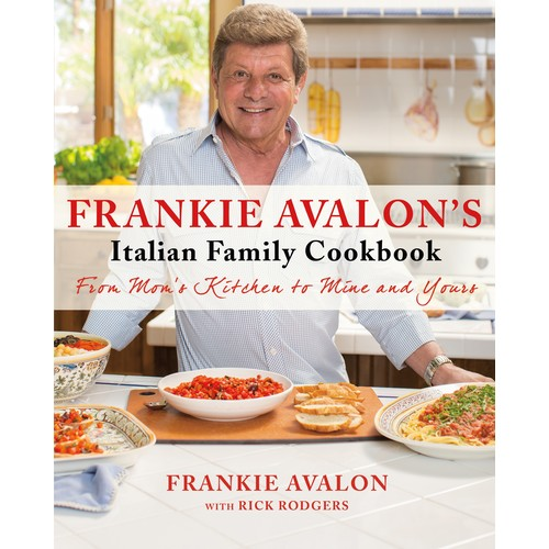 Frankie Avalon's Italian Family Cookbook