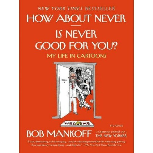 How About Never - Is Never Good for You?: My Life in Cartoons