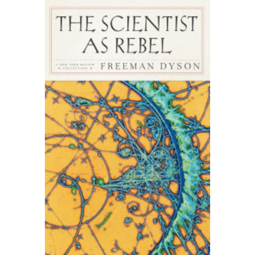 The Scientist as Rebel