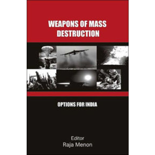 Weapons of Mass Destruction: Options for India / Edition 1