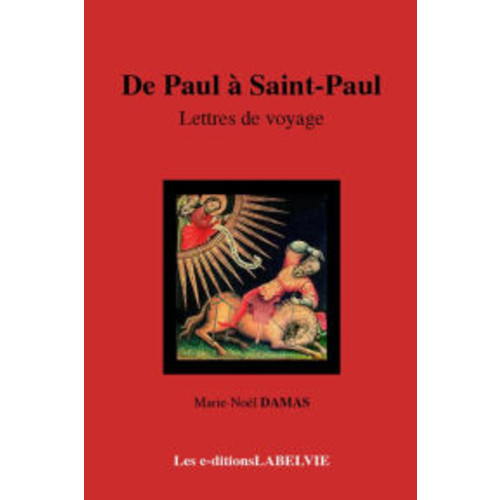 De Paul  Saint Paul: Lettres de voyages