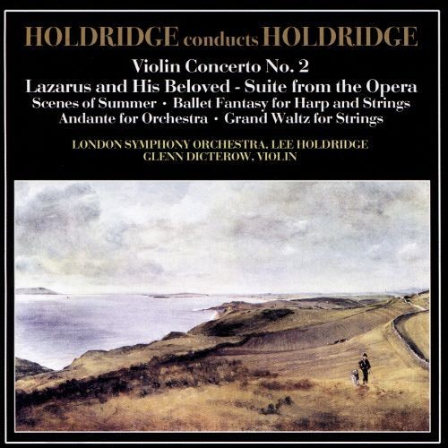 Holdridge Conducts Holdridge: Violin Concerto No. 2; Lazarus and His Beloved - Suite from the Opera [CD]