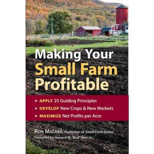 Making Your Small Farm Profitable Ron Macher, Paperback