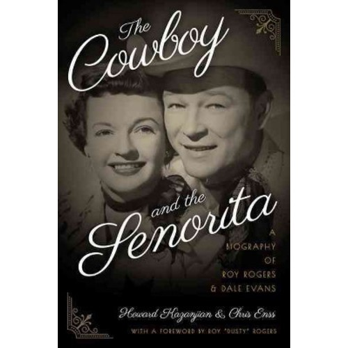 Cowboy and the Senorita : A Biography of Roy Rogers and Dale Evans (Reprint) (Paperback) (Howard