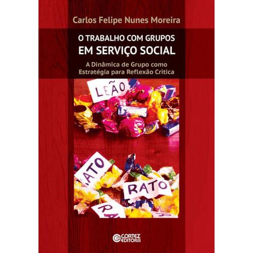 O trabalho com grupos em servio social: A dinmica de grupo como estratgia para reflexo crtica