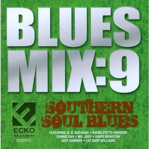 Blues Mix, Vol 9: Southern Soul Blues [CD]