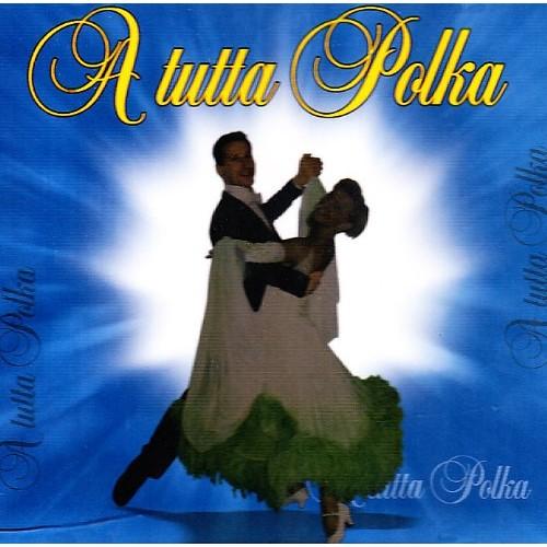 A Tutta Polka [CD]