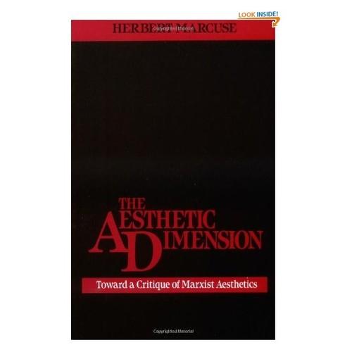 The Aesthetic Dimension: Toward A Critique of Marxist Aesthetics