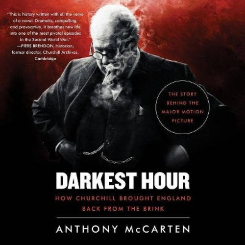 Darkest Hour : How Churchill Brought England Back from the Brink (MP3-CD) (Anthony McCarten)