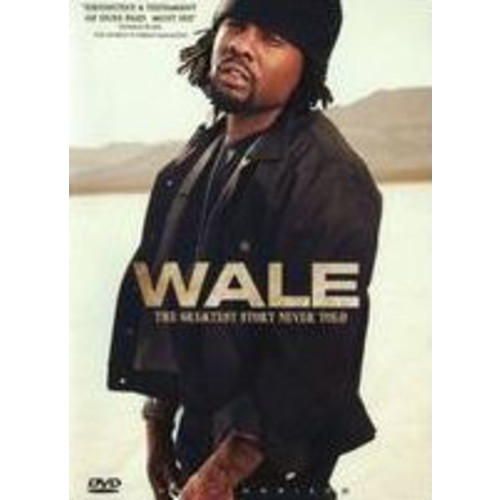 Wale: The Greatest Story Never T