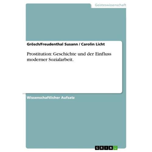 Prostitution: Geschichte und der Einfluss moderner Sozialarbeit.