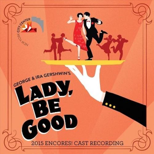 Original cast - Lady be good 2015 encores (Ocr) (CD)