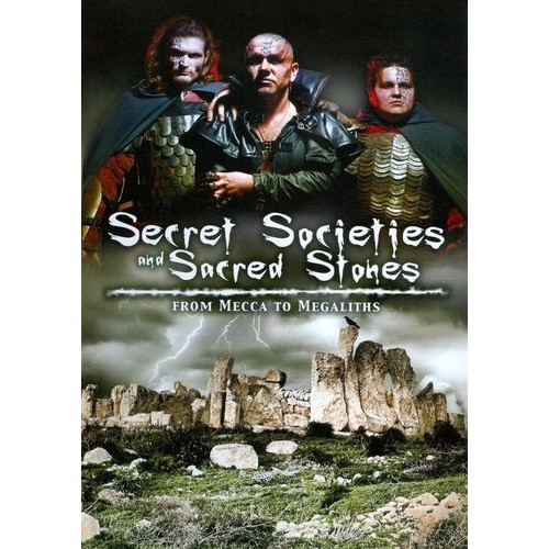 Secret Societies and Sacred Stones: From Mecca to Megaliths [DVD] [2011]
