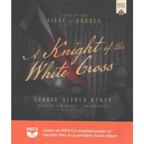 Knight of White Cross (MP3-CD) (G. A. Henty)