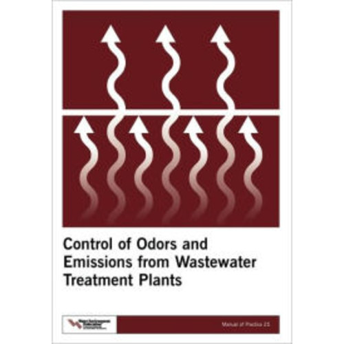 Control Of Odors And Emissions From Wastewater Treatment Plants - Mop 25
