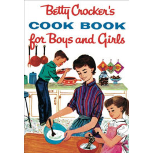 Betty Crocker's Cook Book for Boys and Girls, Facsimile Edition