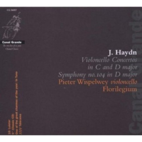 Haydn: Violoncello Concertos in C and D major; Symphony No. 104 in D major [CD]