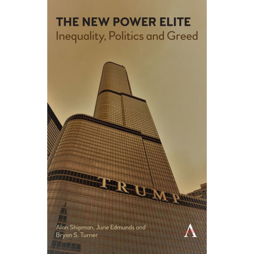 The New Power Elite: Inequality, Politics and Greed