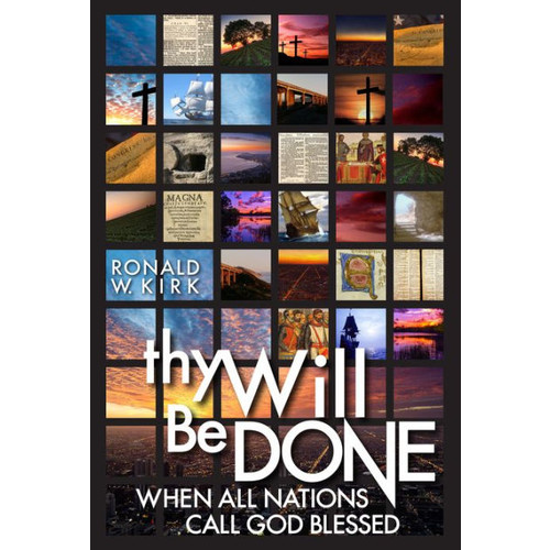 Thy Will Be Done: When All Nations Call God Blessed