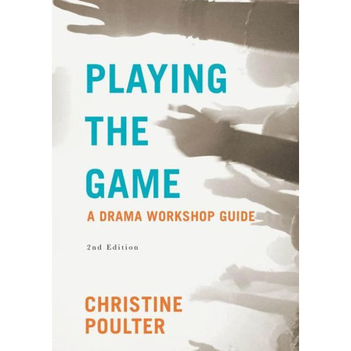Playing the Game: A Drama Workshop Guide