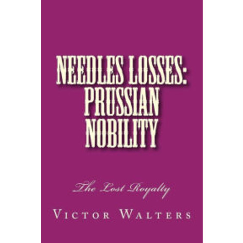 Needles Losses: Prussian Nobility: The Lost Royalty