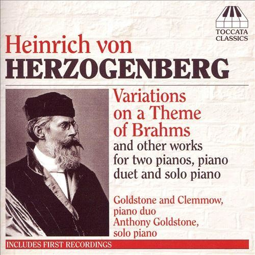 Heinrich von Herzogenberg: Variations on a Theme of Brahms and Other Piano Music [CD]