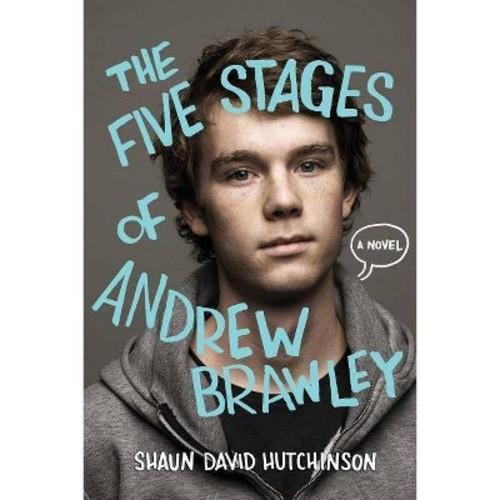 Shaun David Hutchinson; Christine Larsen The Five Stages of Andrew Brawley