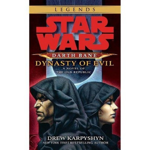 Star Wars: Darth Bane: Dynasty of Evil : A Novel of the Old Republic (Reprint) (Paperback) (Drew