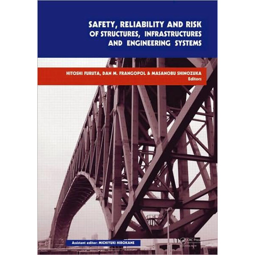 Safety, Reliability and Risk of Structures, Infrastructures and Engineering Systems: Proceedings of the 10th International Conference on Structural Safety and Reliability, 13-17 September, Osaka, Japan / Edition 1
