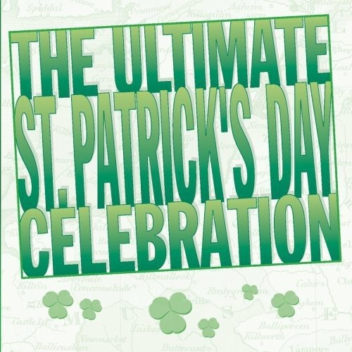Ultimate St. Patrick's Day Celebration [CD]