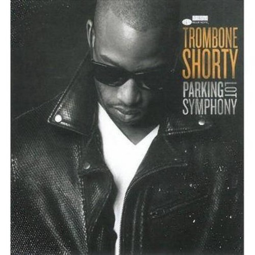 Trombone Shorty - Parking Lot Symphony [Audio CD]