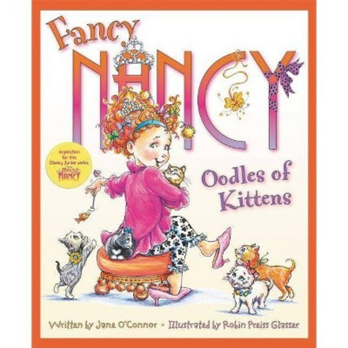 Fancy Nancy Oodles of Kittens (Hardcover) (Jane O'Connor)