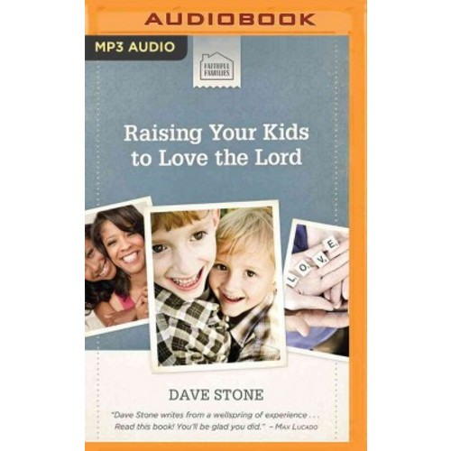 Raising Your Kids to Love the Lord (MP3-CD) (Dave Stone)