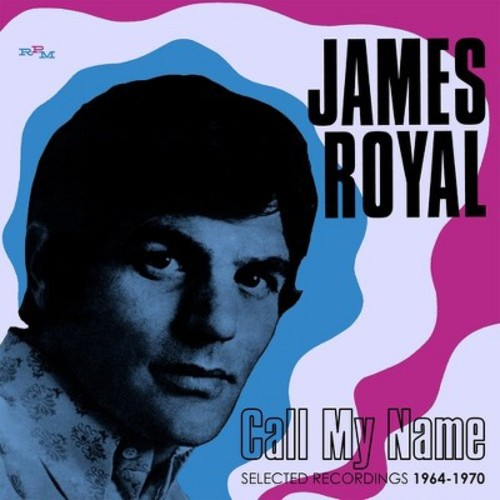 James Royal - Call My Name: Selected Recordings 1964-1970 (CD)