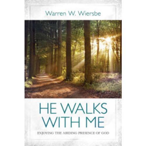 He Walks with Me: Enjoying the Abiding Presence of God