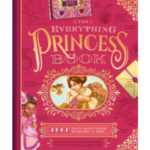 The Everything Princess Book: 101 Crafts, Recipes, Stories, Hairstyles, and More!